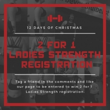 12 days of Adrenaline Xmas starts NOW!! Stay tuned as we offer daily specials.  Kicking off our first day we are offering 2-4-1 Ladies Strength for you and a friend.  How to win:  step 1) Today only register for the next round of Ladies Strength.  Link t